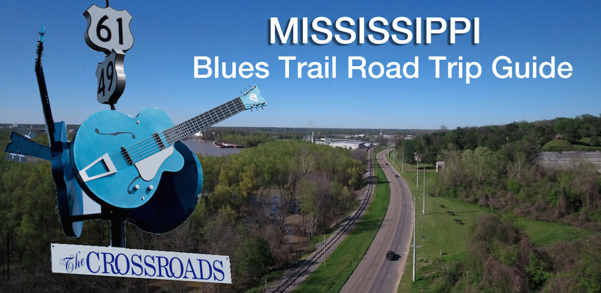 Mississippi Blues Trail Road Trip Guide by MikesRoadTrip.com