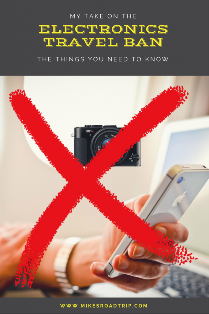 What you need to know about the Electronics Travel Ban - a Pinterest Pin by MikesRoadTrip.com