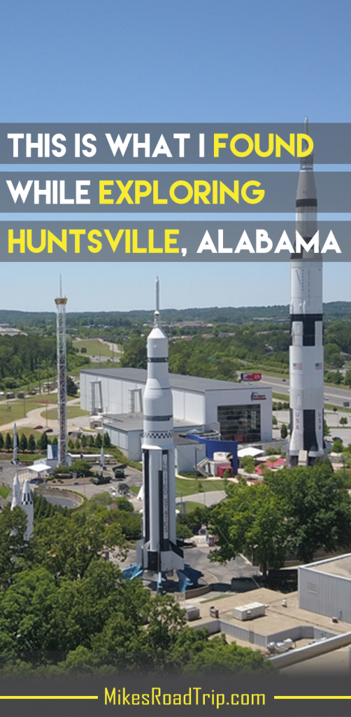 What I found exploring Huntsville Alabama - Pin for Pinterest by MikesRoadtrip.com
