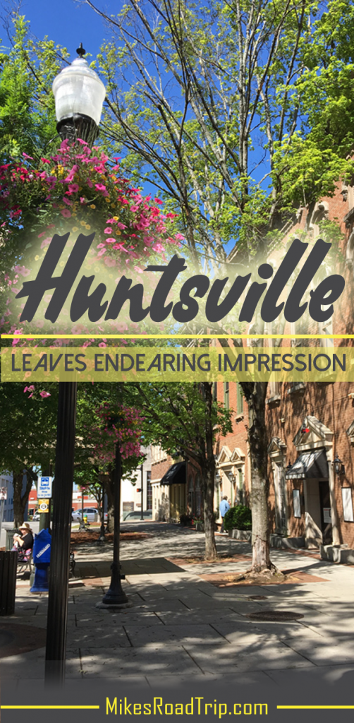 Huntsville, Alabama leaves endearing impression - Pinterest Pin by MikesRoadTrip.com