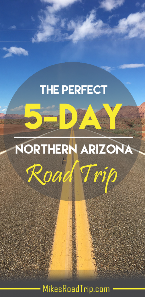 The perfect 5-day northern Arizona road trip by MikesRoadTrip.com