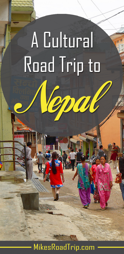 Cultural Road Trip to Nepal Pin by MikesRoadTrip.com