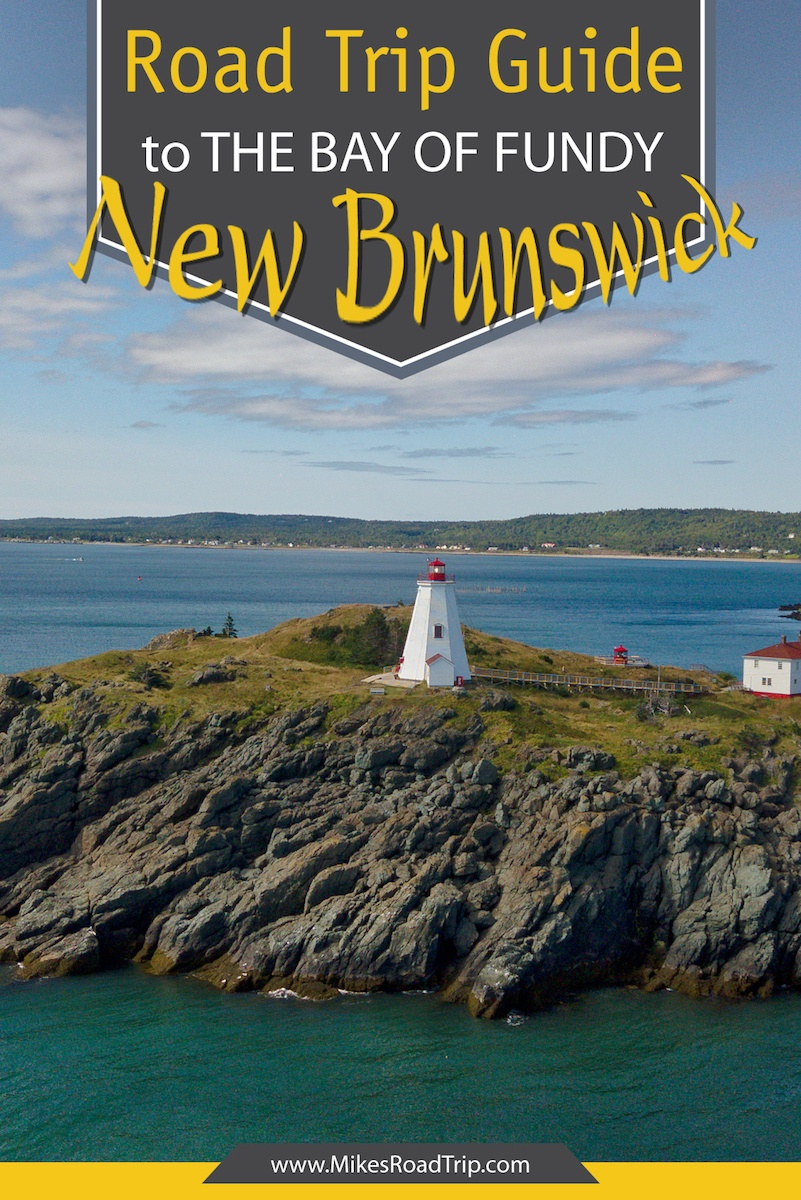 A New Brunswick road trip is one for the bucket list Bay of Fundy